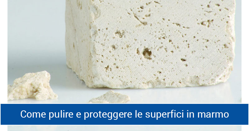 Come pulire e proteggere le superfici in marmo